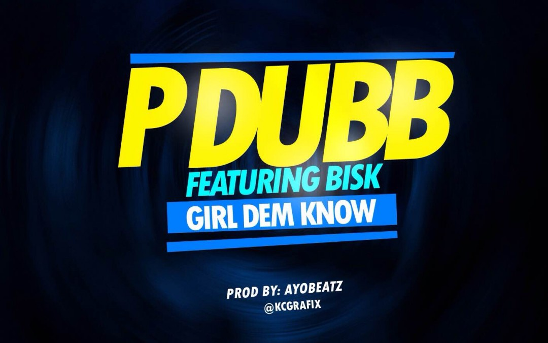 P Dubb shares new track 'Girl Dem Know' featuring Bisk.