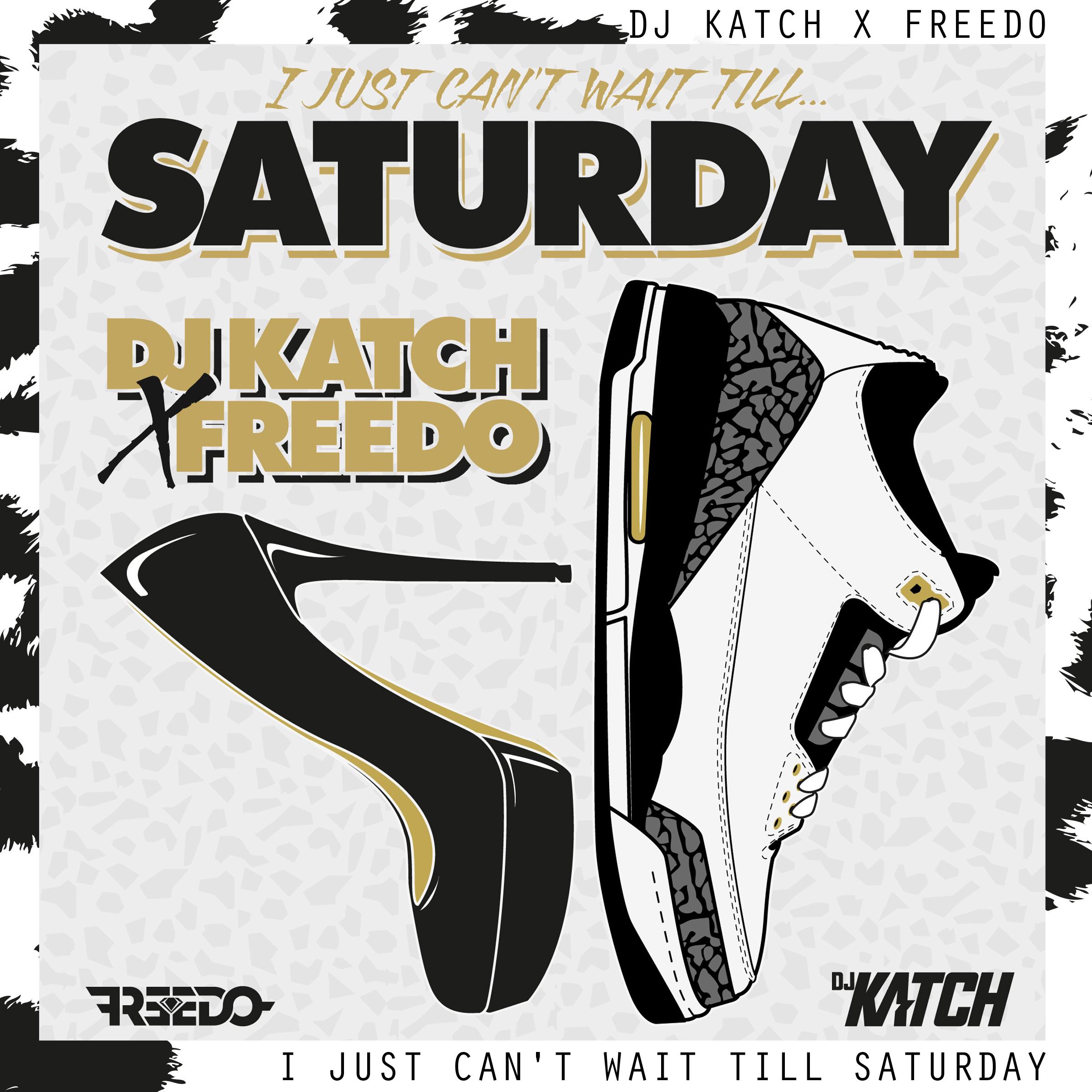 """DJ Katch x Freedo  """"Saturday"""""""