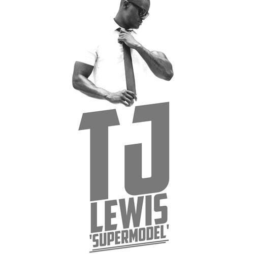 TJ LEWIS – SUPERMODEL (OUT NOW)
