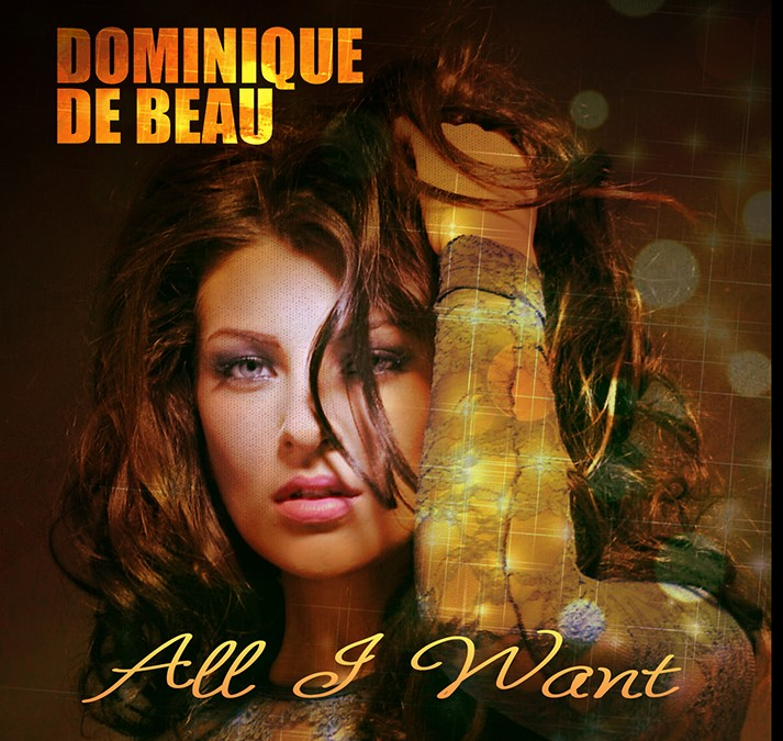 Dominique De Beau presents her new track 'All I Want'