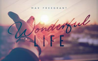 Max Freegrant – Wonderful Life (Album)