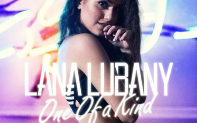 POP SINGER LANA LUBANY RELEASES LATEST SINGLE AND MUSIC VIDEO: ONE OF A KIND