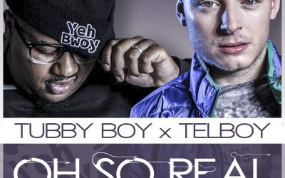 Tubby Boy x Telboy – Oh So Real (Out Now)