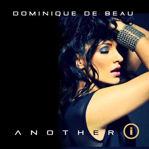 Dominique De Beau produces another hit with her latest single 'Another I'