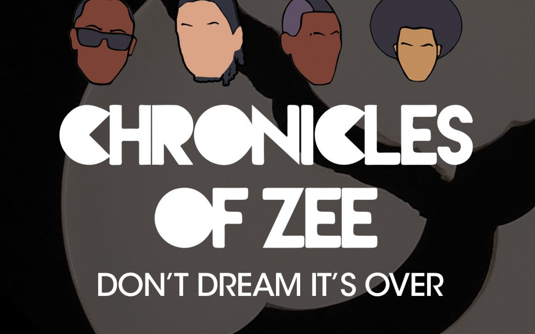 Chronicles of Zee the newest sound out of Britain has put a must-hear cover spin of Australian band, Crowded House's number one hit song, Don't Dream It's over.