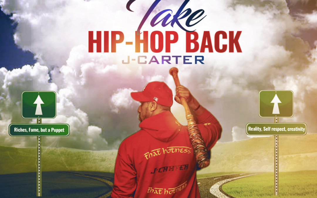 New Album from J-Carter, The message of the release is let's take Hip-Hop back to when it had creativity
