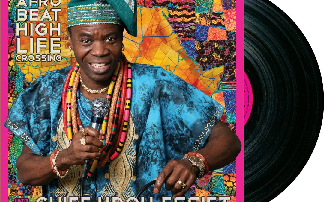 "Chief Udoh Releases 'Big Mistake"" From The Forthcoming Album ""Afrobeat Highlife Crossing"" On Uwem Music"